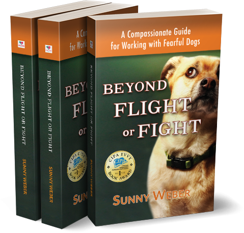 Beyond flight or fight a compassionate guide for working with fearful dogs - sunny weber author