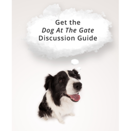 Discussion Guide for The Dog At The Gate